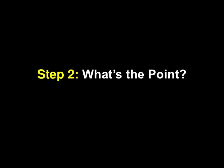 Step 2: What's the Point?<br />