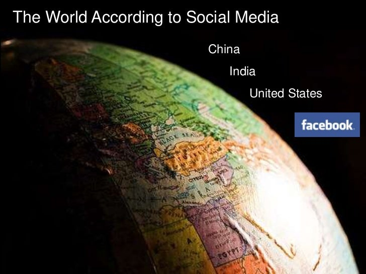 The World According to Social Media<br />China<br />India<br />United States<br />