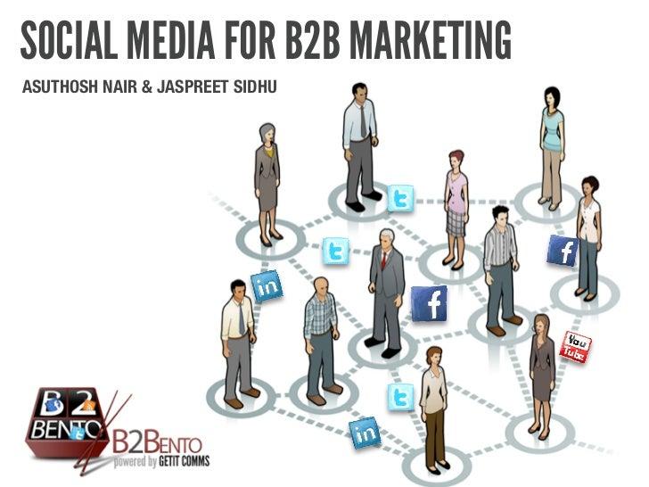 SOCIAL MEDIA FOR B2B MARKETINGASUTHOSH NAIR & JASPREET SIDHU