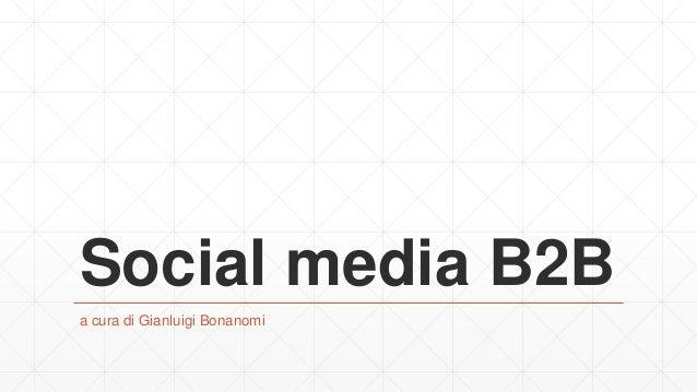 Social media B2B a cura di Gianluigi Bonanomi