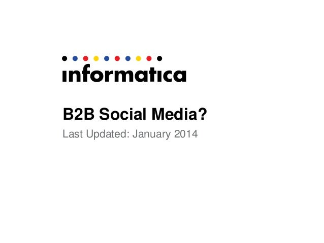 B2B Social Media? Last Updated: January 2014