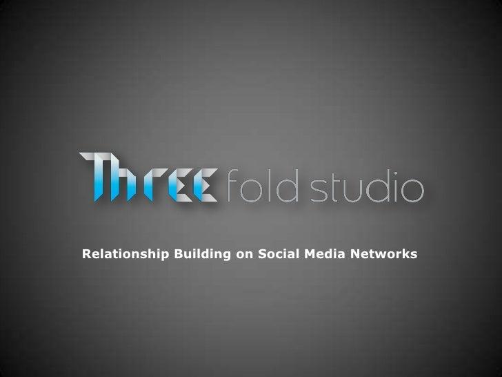 Relationship Building on Social Media Networks <br />