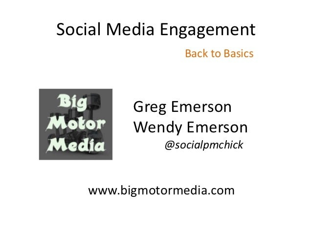 Social Media Engagement                Back to Basics         Greg Emerson         Wendy Emerson             @socialpmchic...