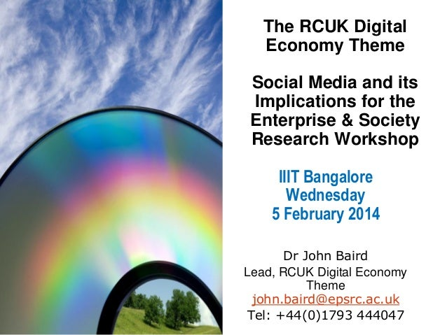 The RCUK Digital Economy Theme Social Media and its Implications for the Enterprise & Society Research Workshop  IIIT Bang...