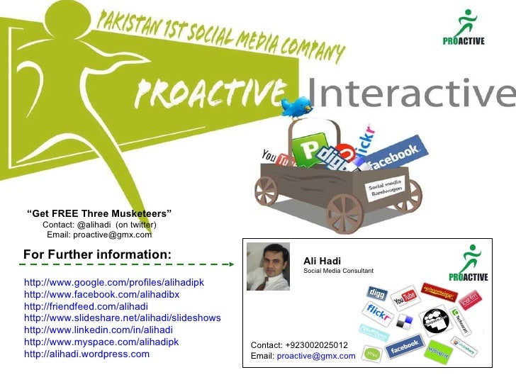 That's a brief overview... Ali Hadi Social Media Consultant Contact: +923002025012 Email:  [email_address]   For Further i...