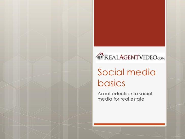 Social media basics<br />An introduction to social media for real estate<br />