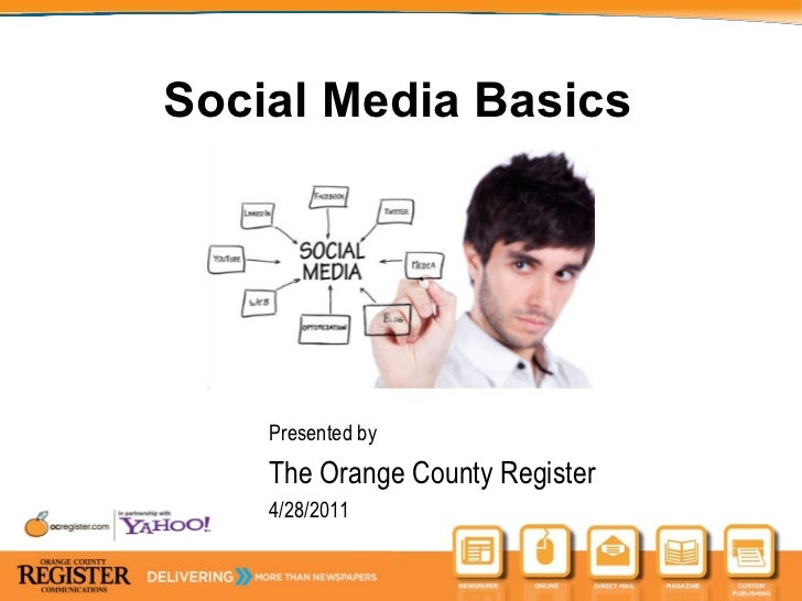 Social Media Basics Presented by The Orange County Register 4/28/2011