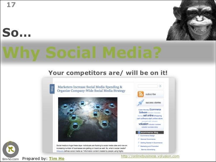 17    So… Why Social Media?                 Your competitors are/ will be on it!                                          ...