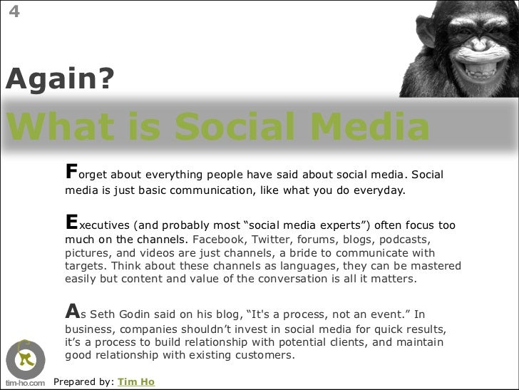 4    Again? What is Social Media       Forget about everything people have said about social media. Social       media is ...