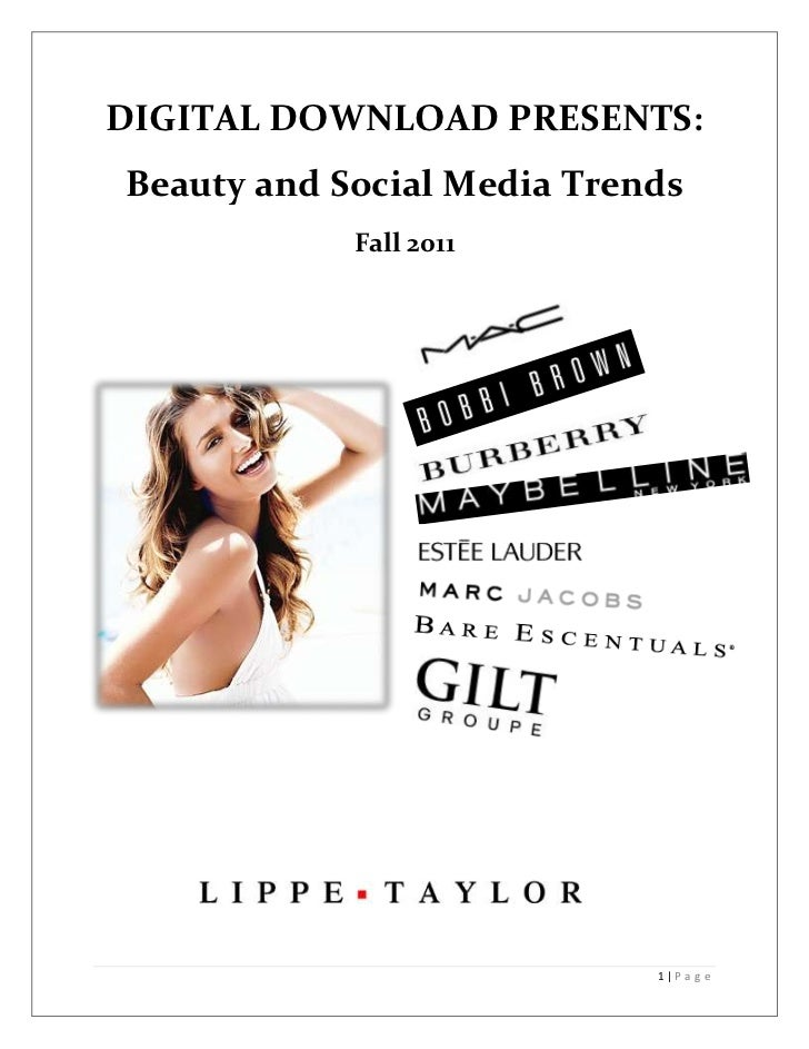 DIGITAL DOWNLOAD PRESENTS:Beauty and Social Media Trends            Fall 2011                            1|P a g e