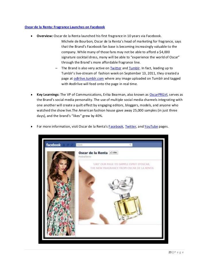 Oscar de la Renta: Fragrance Launches on Facebook       Overview: Oscar de la Renta launched his first fragrance in 10 yea...