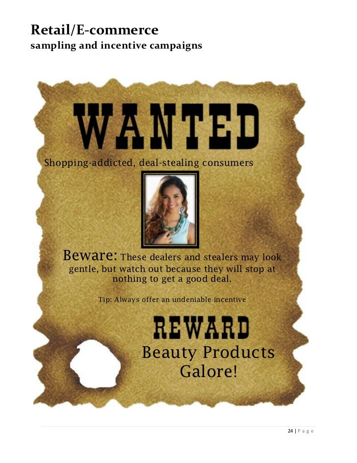 Retail/E-commercesampling and incentive campaigns  Shopping-addicted, deal-stealing consumers      Beware: These dealers a...
