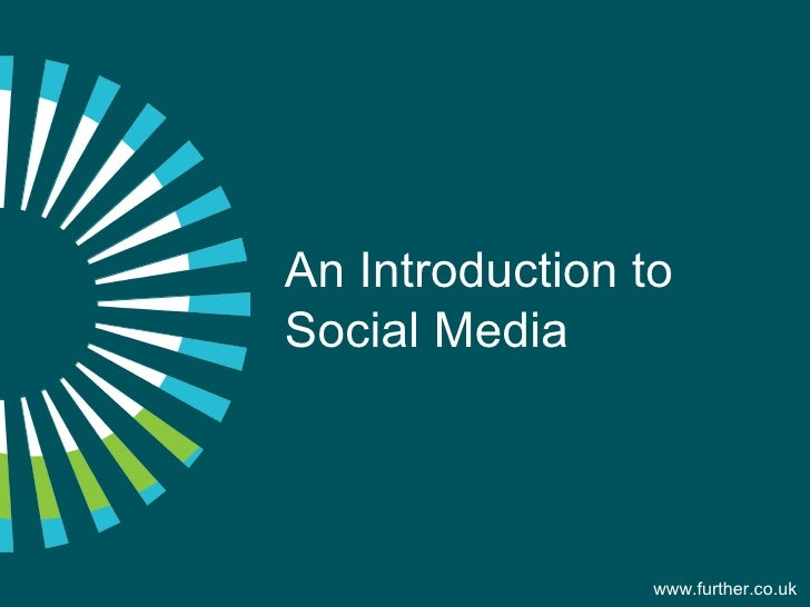 An Introduction to Social Media www.further.co.uk
