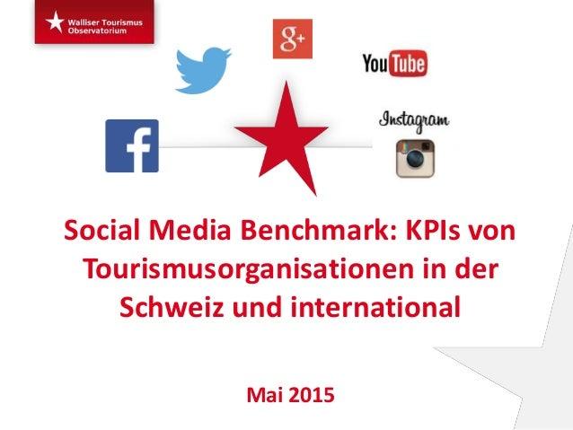 Social Media Benchmark: KPIs von Tourismusorganisationen in der Schweiz und international Mai 2015