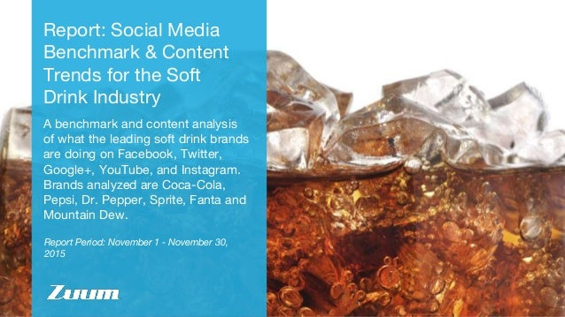 Report Period: November 1 - November 30, 2015 Report: Social Media Benchmark & Content Trends for the Soft Drink Industry ...