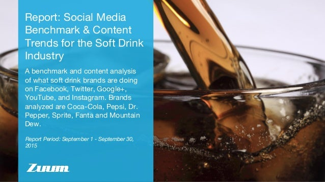 Report Period: September 1 - September 30, 2015 Report: Social Media Benchmark & Content Trends for the Soft Drink Industr...
