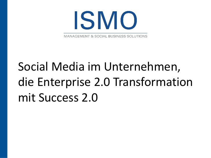 Social Media im Unternehmen,die Enterprise 2.0 Transformationmit Success 2.0