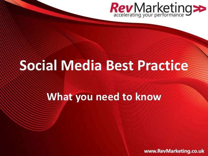 Social Media Best Practice    What you need to know