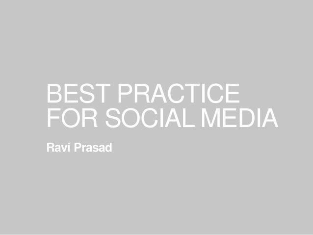 BEST PRACTICEFOR SOCIAL MEDIARavi Prasad