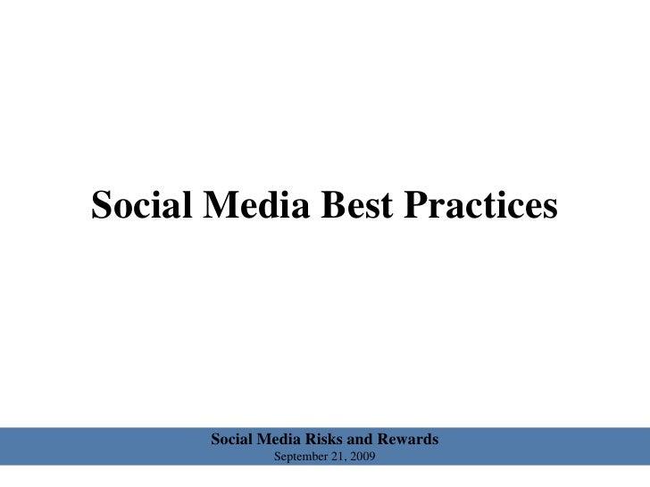Social Media Risks and Rewards<br />September 21, 2009<br />Social Media Best Practices<br />