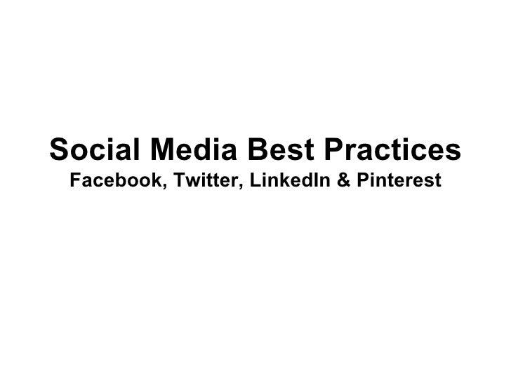 Social Media Best Practices Facebook, Twitter, LinkedIn & Pinterest