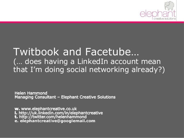 Twitbook and Facetube… (… does having a LinkedIn account mean that I'm doing social networking already?)