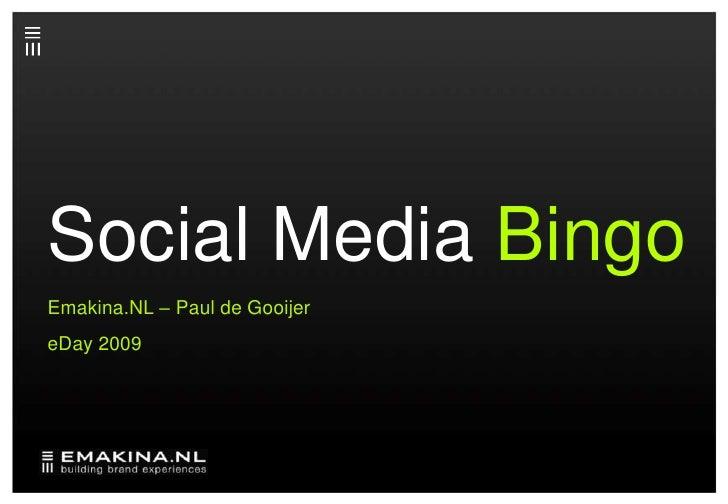 Social Media Bingo<br />Emakina.NL – Paul de Gooijer<br />eDay 2009<br />