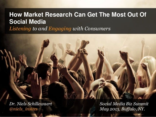 How Market Research Can Get The Most Out OfSocial MediaListening to and Engaging with ConsumersDr. Niels Schillewaert Soci...