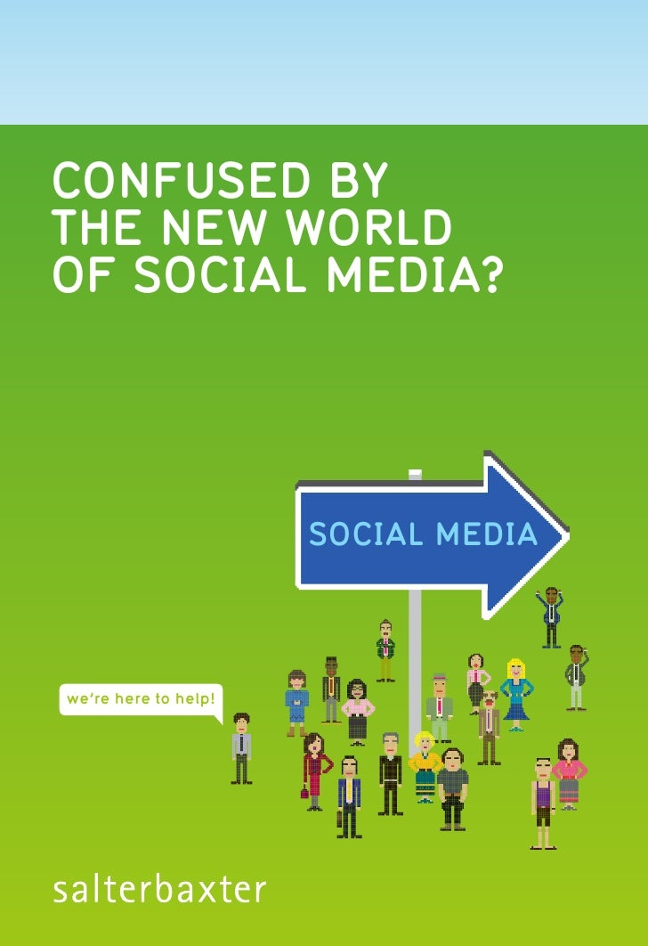 confused by the new world of social media?                           social media    we're here to help!