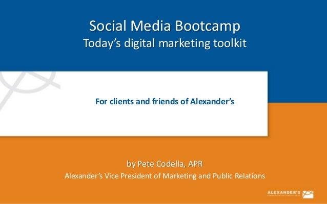 Social Media Bootcamp     Today's digital marketing toolkit         For clients and friends of Alexander's                ...