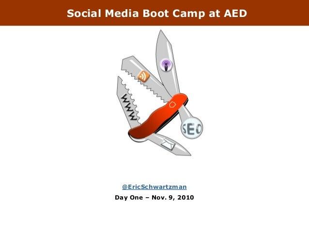 Social Media Boot Camp at AED @EricSchwartzman Day One – Nov. 9, 2010