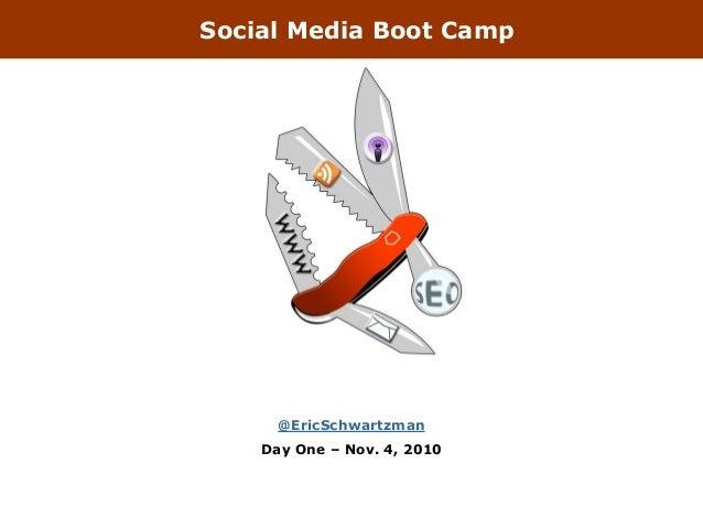 Social Media Boot Camp @EricSchwartzman Day One – Nov. 4, 2010