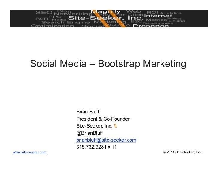 Social Media – Bootstrap Marketing                      Brian Bluff                      President & Co-Founder           ...