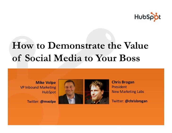How to Demonstrate the Value of Social Media to Your Boss                          Chris Brogan          Mike Volpe       ...