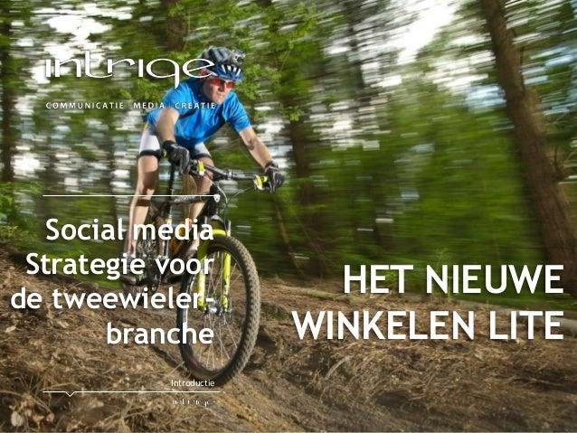 Social media Strategie voor de tweewieler- branche Introductie HET NIEUWE WINKELEN LITE