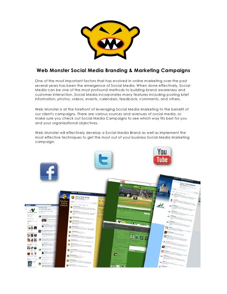 Web Monster Social Media Branding & Marketing CampaignsOne of the most important factors that has evolved in online market...