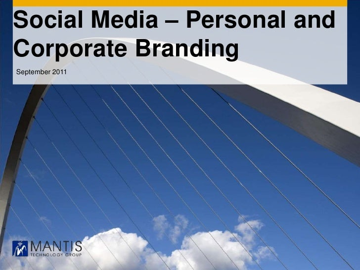 Social Media – Personal and Corporate Branding<br />September 2011<br />