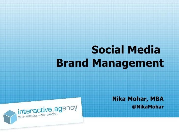 Social Media  Brand Management Nika Mohar, MBA @NikaMohar