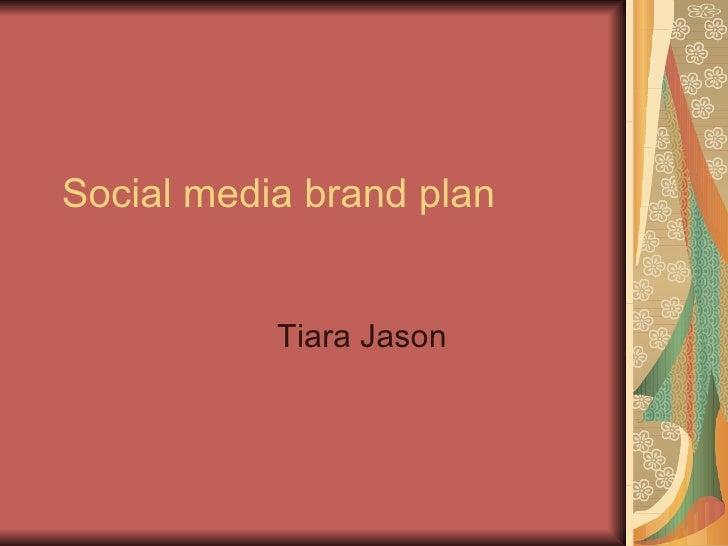 Social media brand plan Tiara Jason