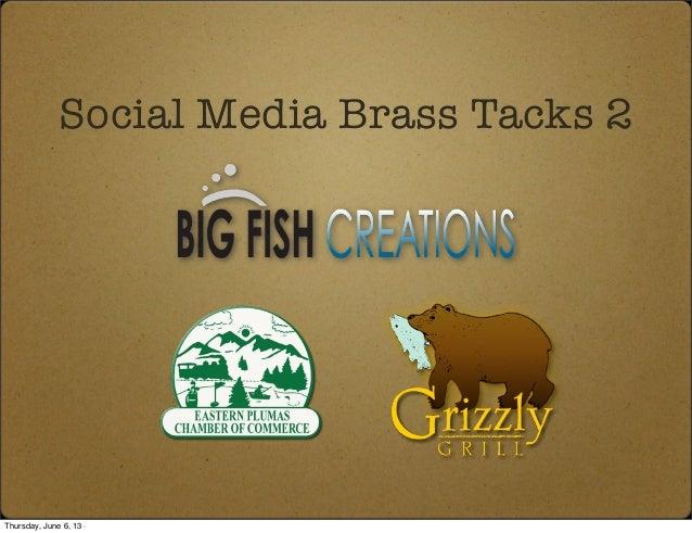 Social Media Brass Tacks 2Thursday, June 6, 13