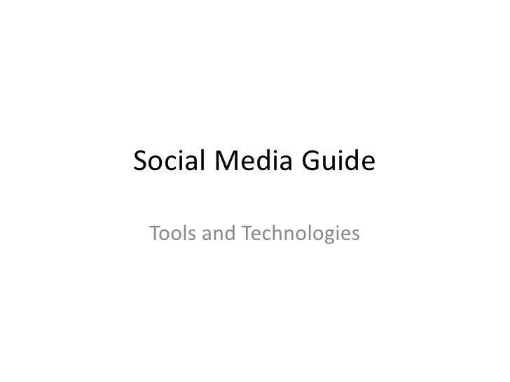 Social Media Guide<br />Tools and Technologies<br />
