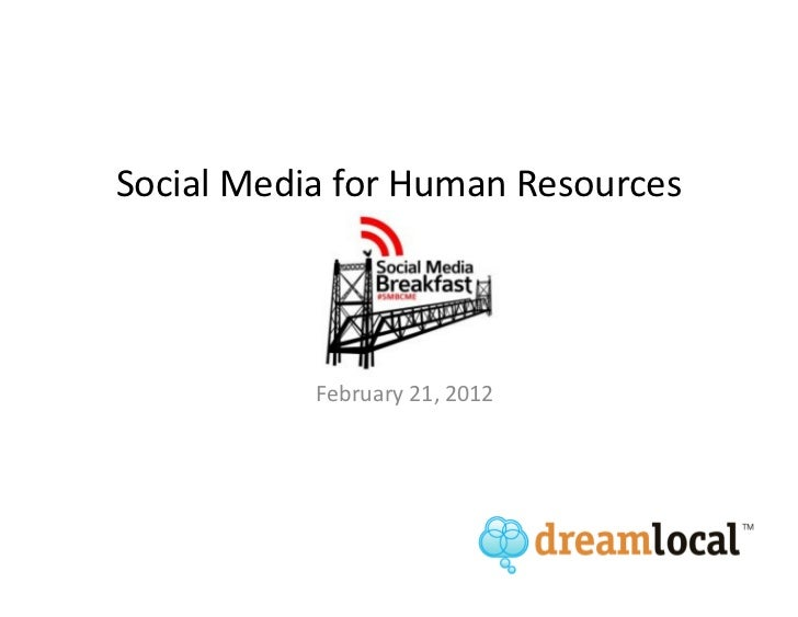 Social Media for Human Resources           February 21, 2012