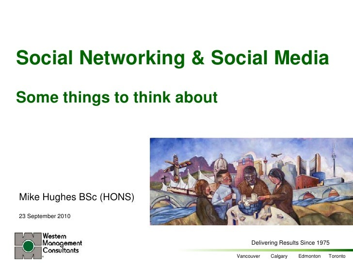 Social Networking & Social MediaSome things to think about<br />Mike Hughes BSc (HONS)<br />23 September 2010<br />