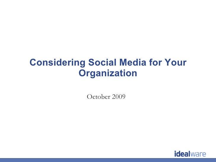 Considering Social Media for Your Organization October 2009