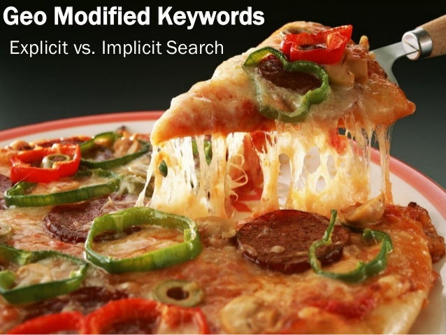 Geo Modified Keywords Explicit vs. Implicit Search