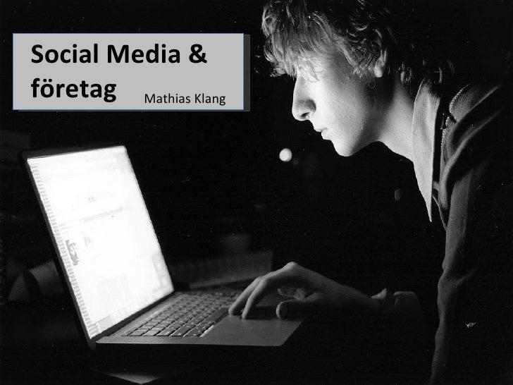Social Media &  företag <ul><li>Mathias Klang </li></ul>