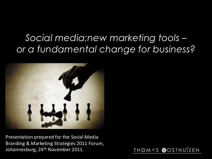 Social media:new marketing tools –    or a fundamental change for business?Presentation prepared for the Social MediaBrand...