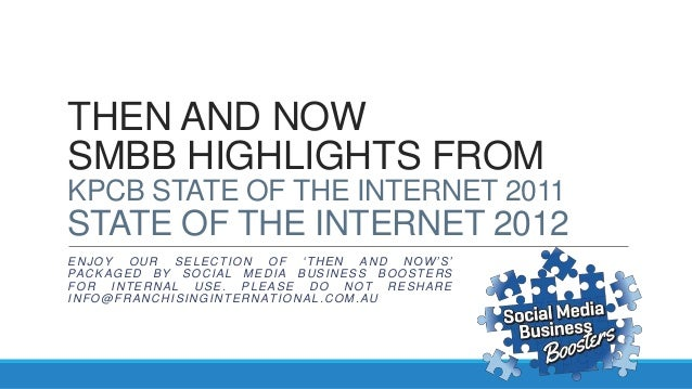 THEN AND NOWSMBB HIGHLIGHTS FROMKPCB STATE OF THE INTERNET 2011STATE OF THE INTERNET 2012ENJOY OUR SELECTION OF 'THEN AND ...