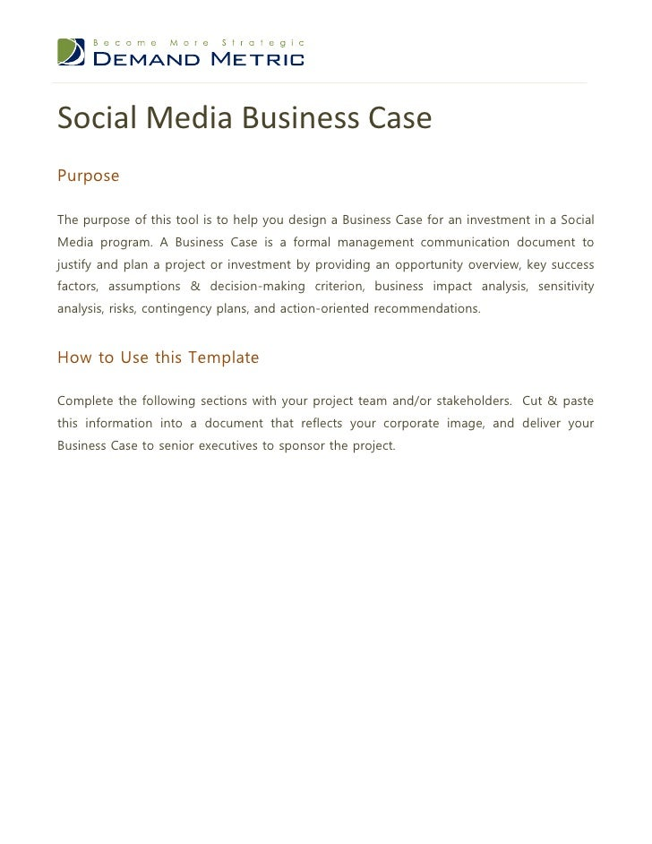 Social Media Business CasePurposeThe purpose of this tool is to help you design a Business Case for an investment in a Soc...