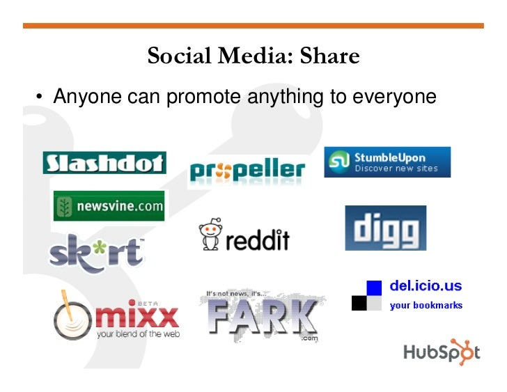 Social Media: Share • Anyone can promote anything to everyone